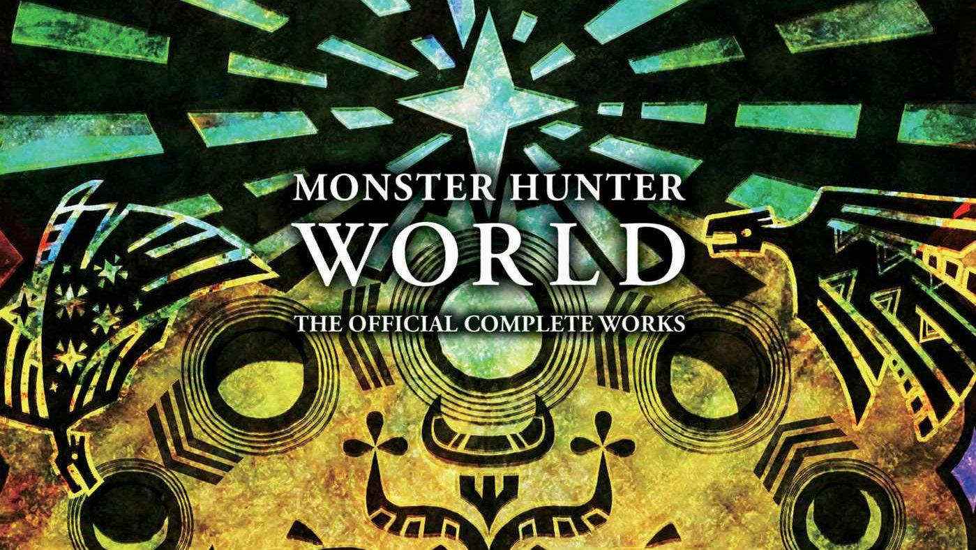 Monster Hunter World Official Complete Works Arrives in August